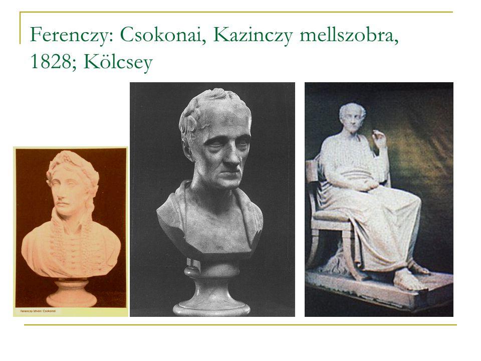 Ferenczy: Csokonai, Kazinczy mellszobra, 1828; Kölcsey