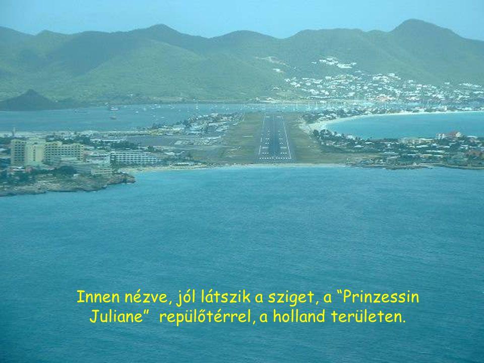 """Innen nézve, jól látszik a sziget, a """"Prinzessin Juliane"""" repülőtérrel, a holland területen."""