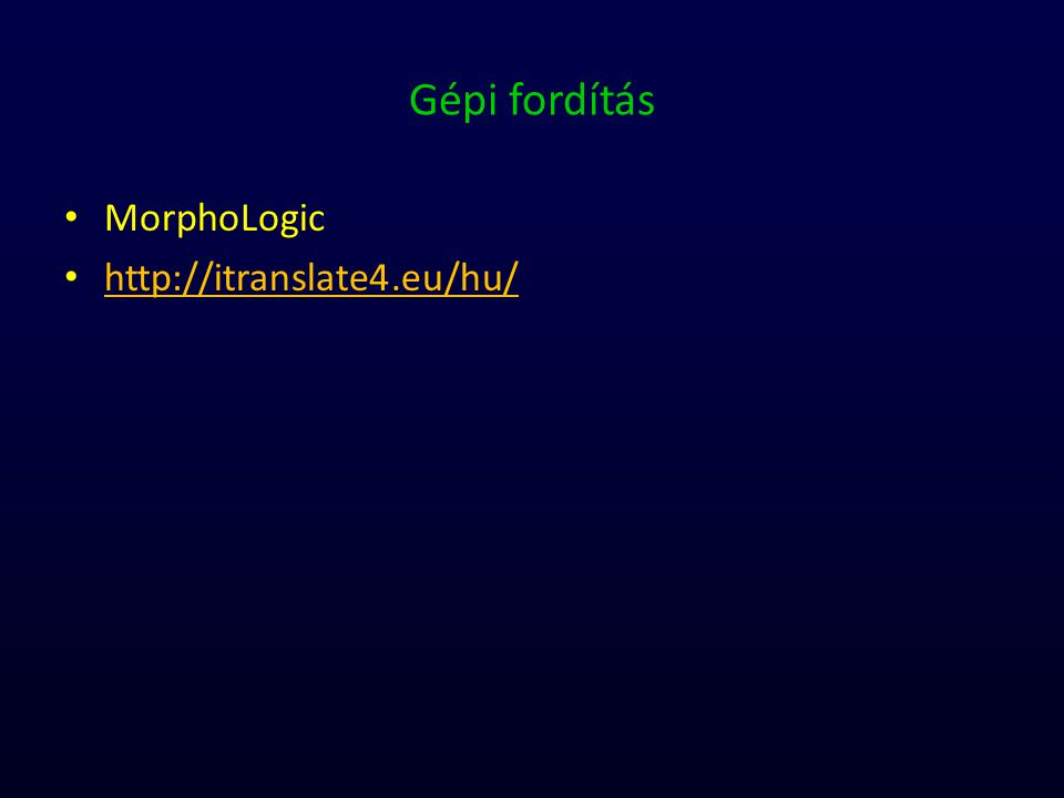 Gépi fordítás MorphoLogic http://itranslate4.eu/hu/