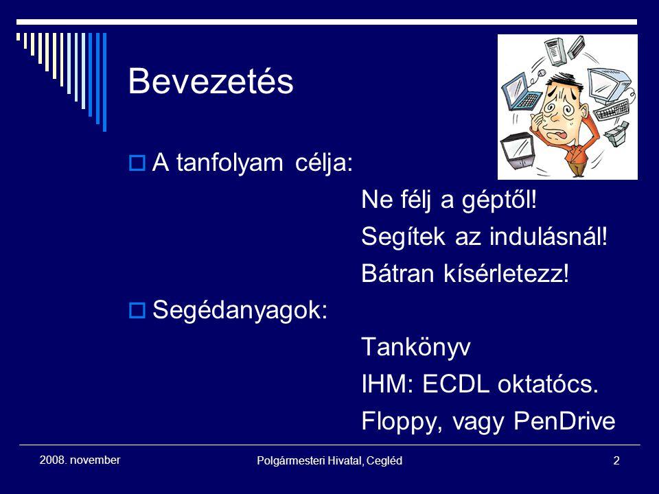 Polgármesteri Hivatal, Cegléd23 2008.november WINDOWS alapismeretek  Feladatok: 1.