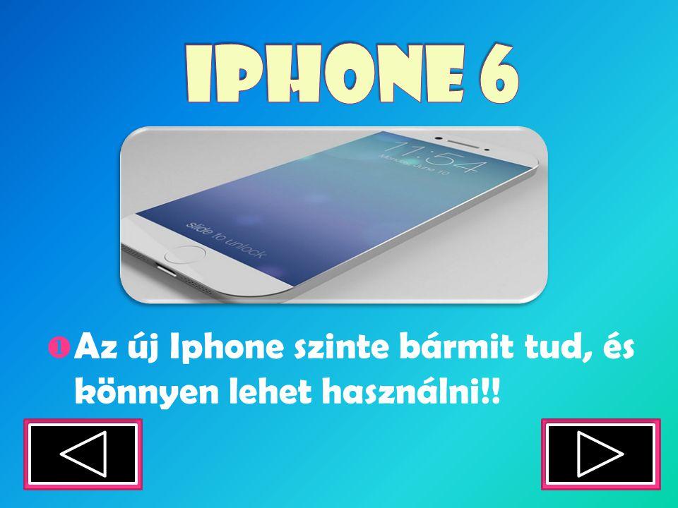  Az új Iphone szinte bármit tud, és könnyen lehet használni!!