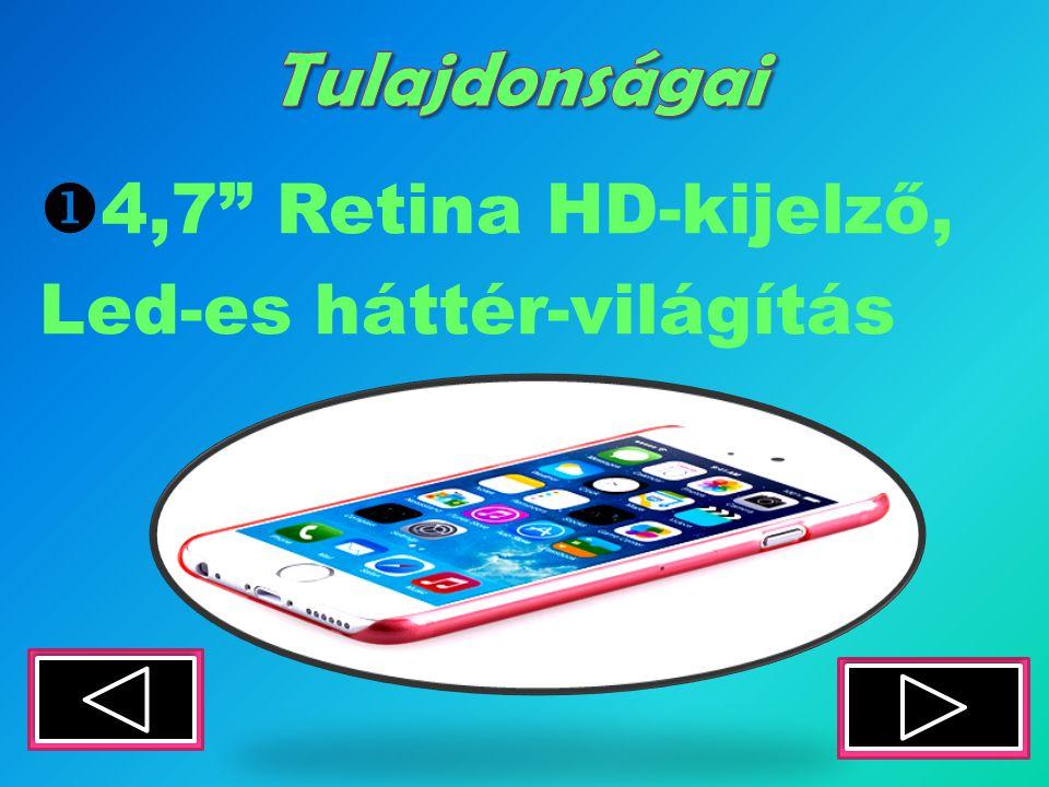  4,7 Retina HD-kijelző, Led-es háttér-világítás
