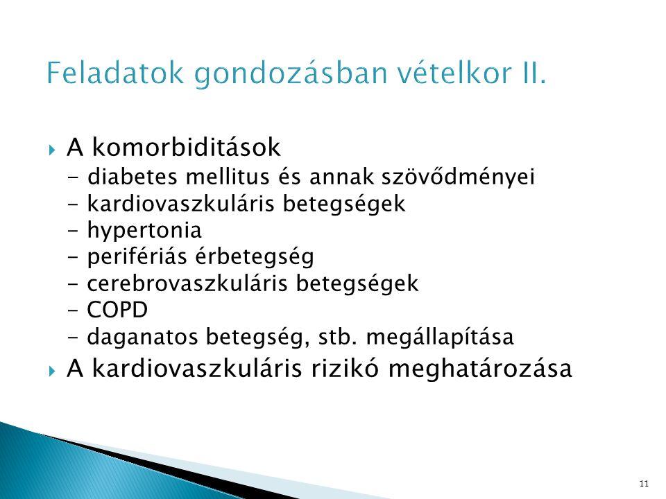 11  A komorbiditások - diabetes mellitus és annak szövődményei - kardiovaszkuláris betegségek - hypertonia - perifériás érbetegség - cerebrovaszkuláris betegségek - COPD - daganatos betegség, stb.