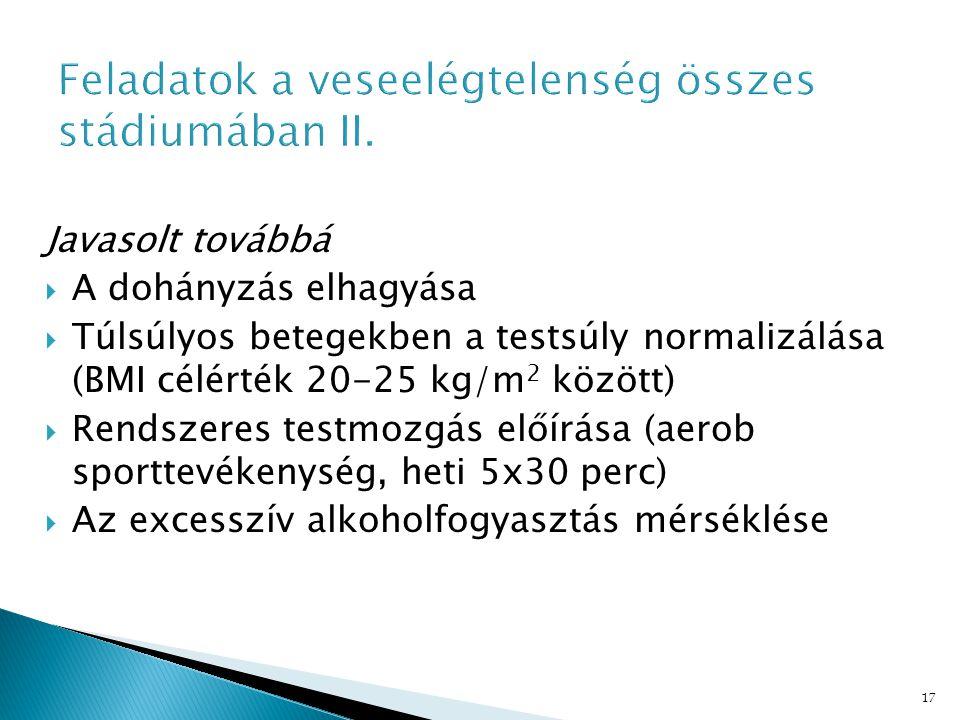 17 Javasolt továbbá  A dohányzás elhagyása  Túlsúlyos betegekben a testsúly normalizálása (BMI célérték 20-25 kg/m 2 között)  Rendszeres testmozgás előírása (aerob sporttevékenység, heti 5x30 perc)  Az excesszív alkoholfogyasztás mérséklése
