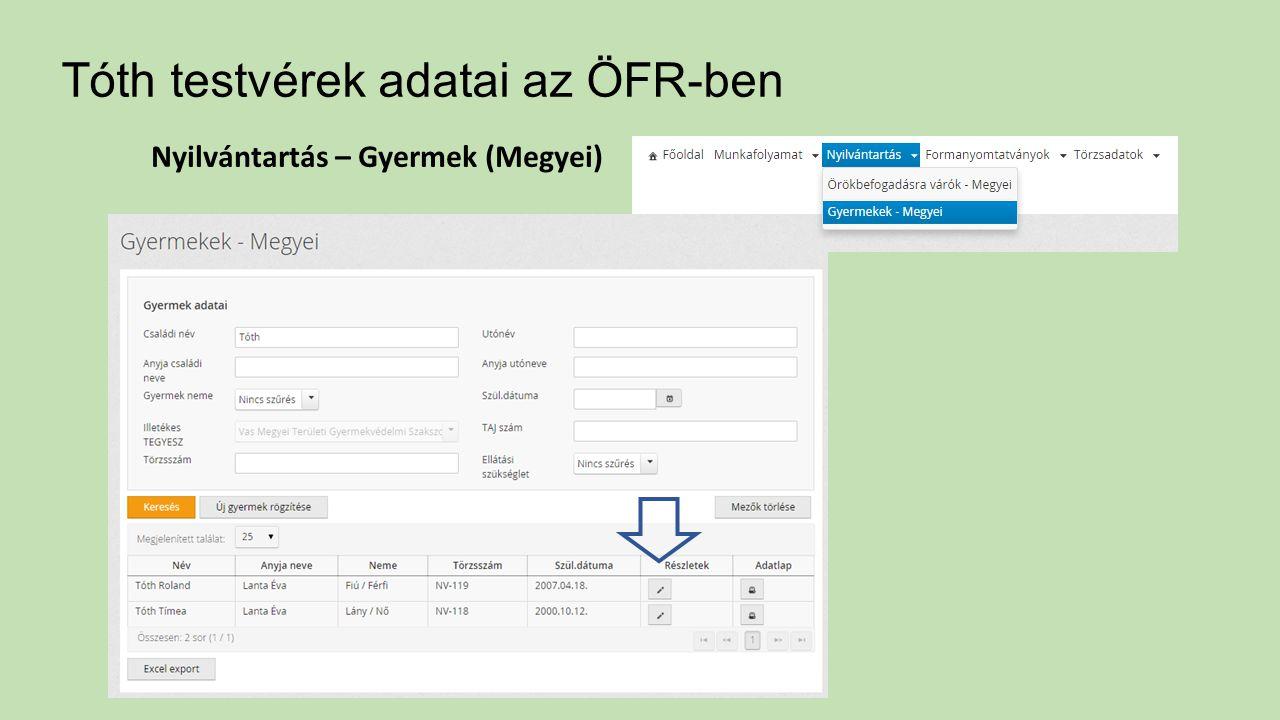 Tóth testvérek adatai az ÖFR-ben Nyilvántartás – Gyermek (Megyei)