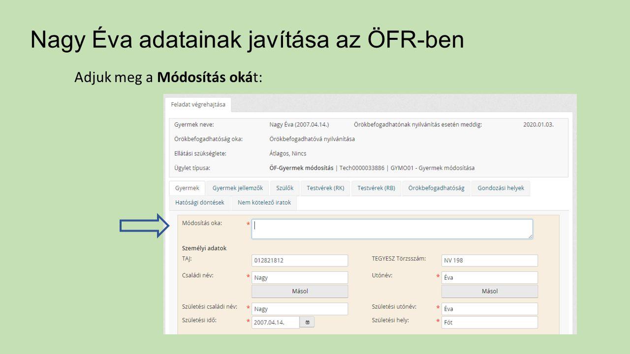 Nagy Éva adatainak javítása az ÖFR-ben Adjuk meg a Módosítás okát:
