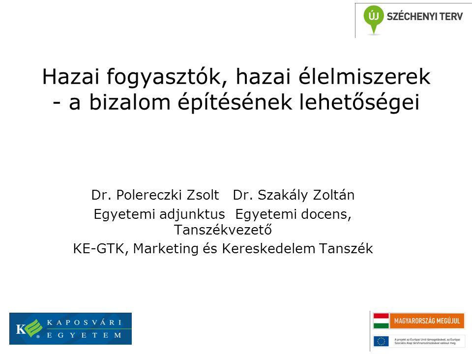 Hazai fogyasztók, hazai élelmiszerek - a bizalom építésének lehetőségei Dr.