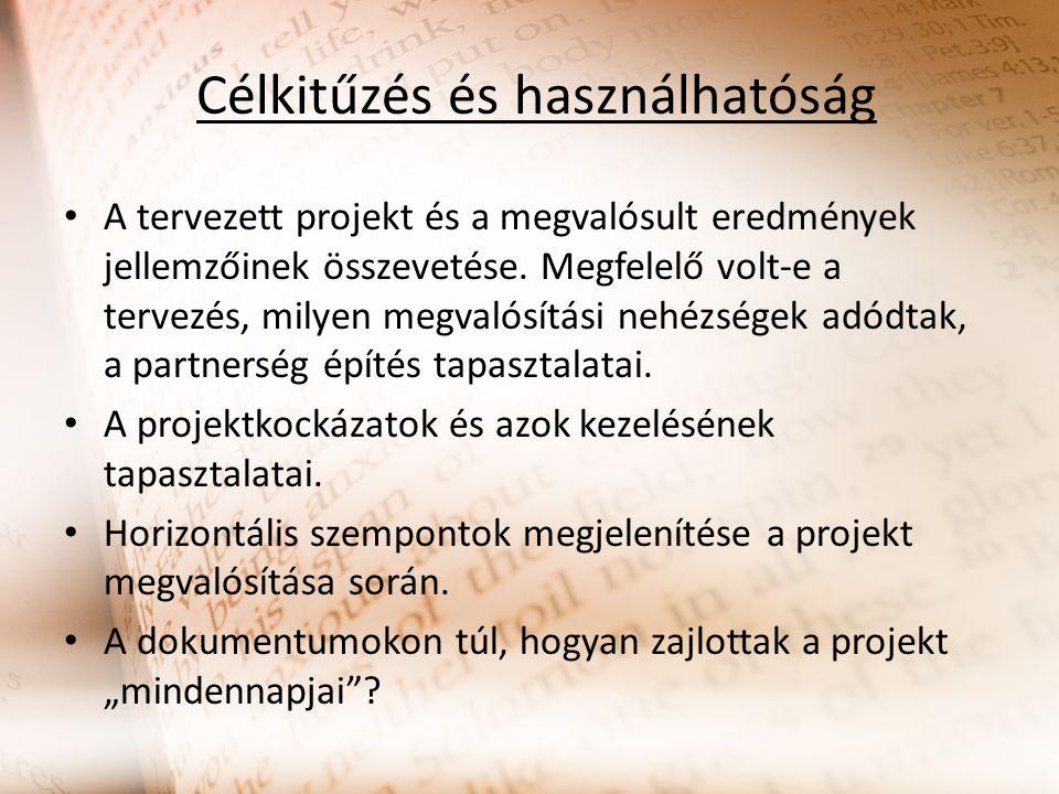 Célkitűzés és használhatóság A tervezett projekt és a megvalósult eredmények jellemzőinek összevetése. Megfelelő volt-e a tervezés, milyen megvalósítá
