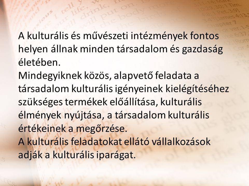 A kulturális és művészeti intézmények fontos helyen állnak minden társadalom és gazdaság életében. Mindegyiknek közös, alapvető feladata a társadalom