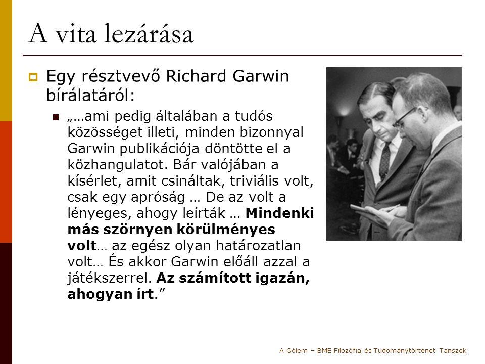 """A vita lezárása  Egy résztvevő Richard Garwin bírálatáról: """"…ami pedig általában a tudós közösséget illeti, minden bizonnyal Garwin publikációja dönt"""