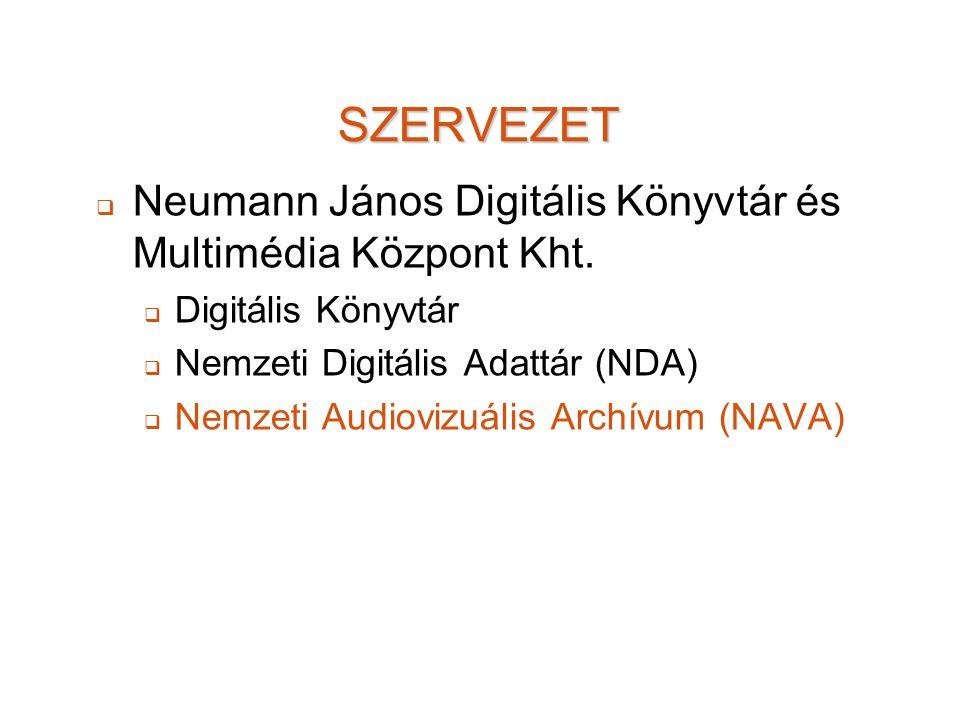 SZERVEZET   Neumann János Digitális Könyvtár és Multimédia Központ Kht.   Digitális Könyvtár   Nemzeti Digitális Adattár (NDA)   Nemzeti Audio