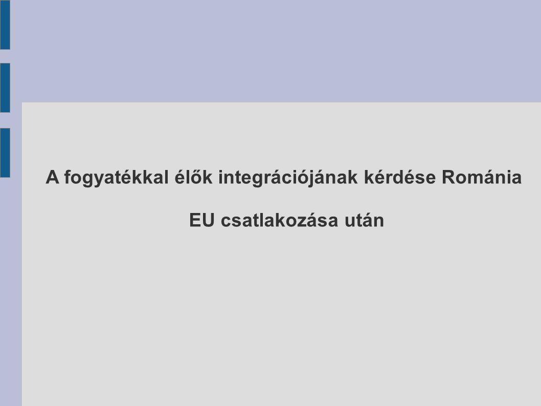A fogyatékkal élők integrációjának kérdése Románia EU csatlakozása után