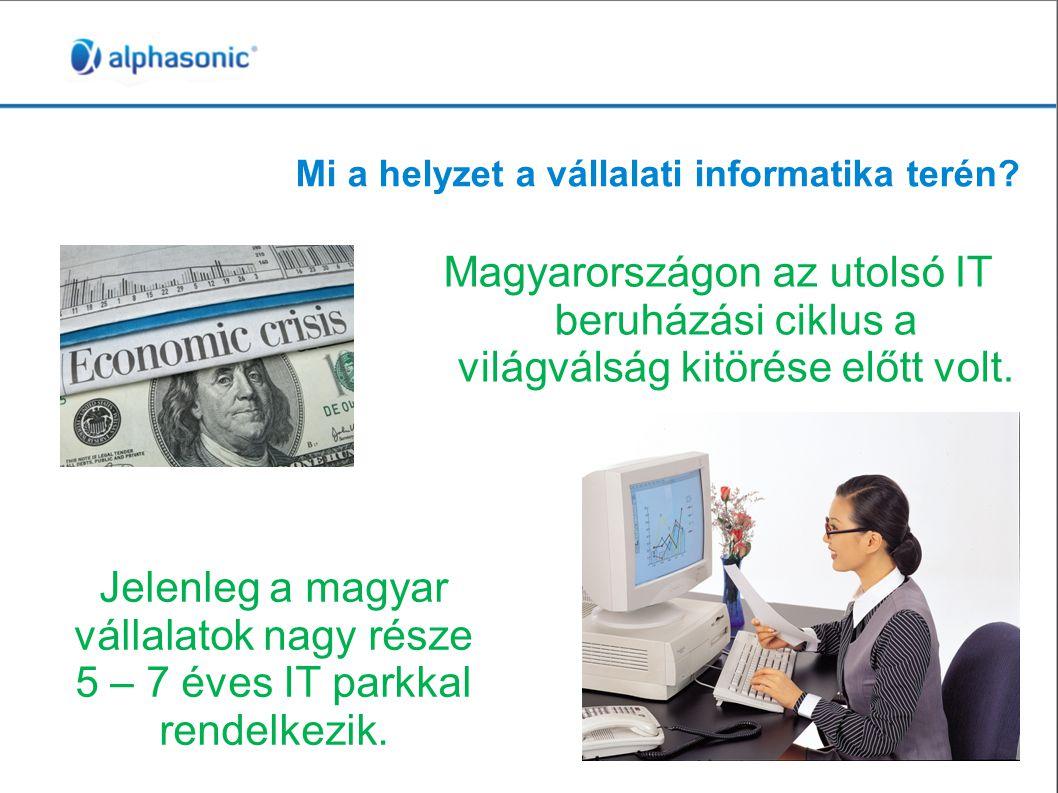 Mi a helyzet a vállalati informatika terén.