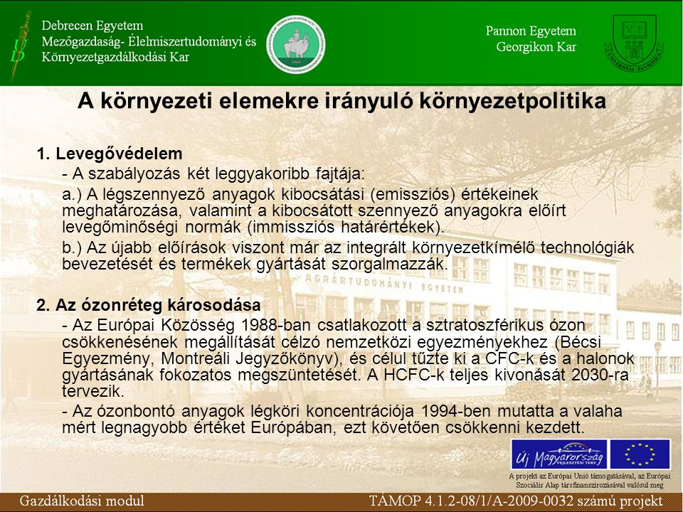 A környezeti elemekre irányuló környezetpolitika 1. Levegővédelem - A szabályozás két leggyakoribb fajtája: a.) A légszennyező anyagok kibocsátási (em
