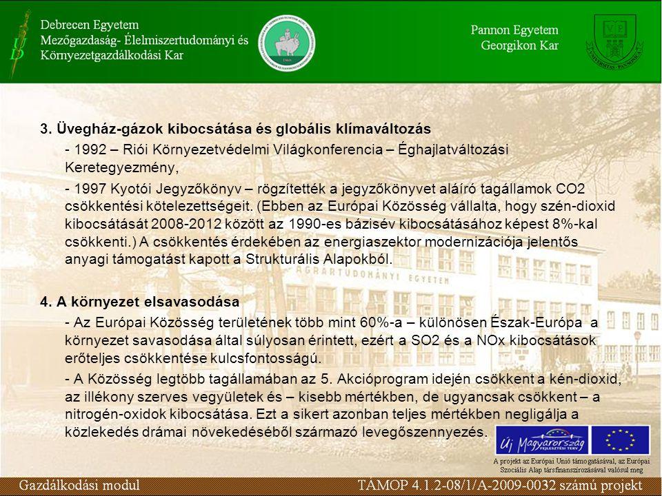 3. Üvegház-gázok kibocsátása és globális klímaváltozás - 1992 – Riói Környezetvédelmi Világkonferencia – Éghajlatváltozási Keretegyezmény, - 1997 Kyot