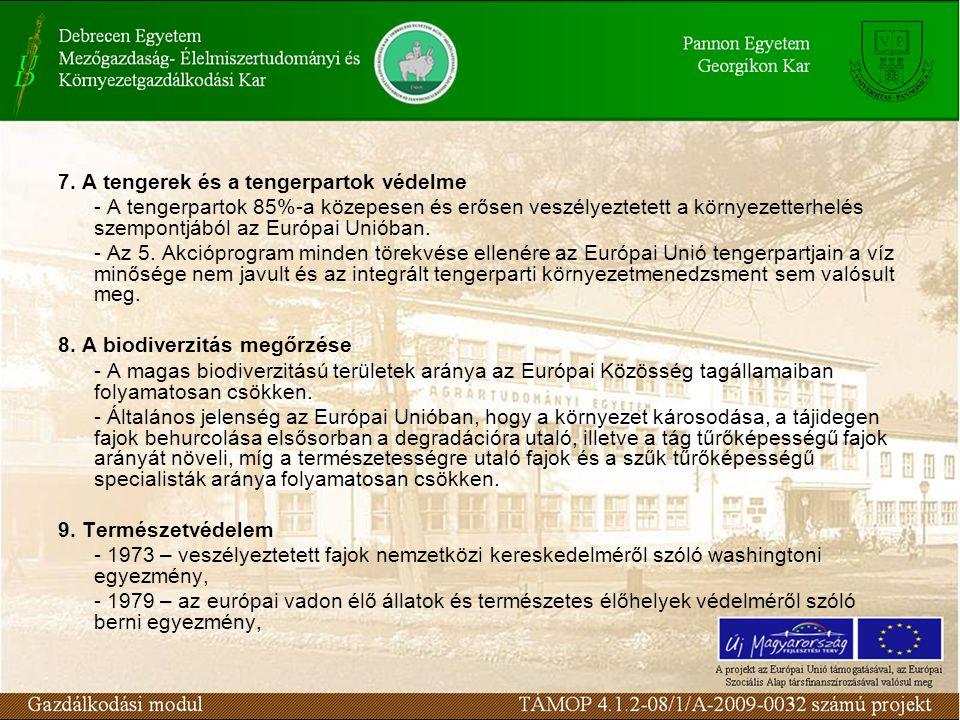 7. A tengerek és a tengerpartok védelme - A tengerpartok 85%-a közepesen és erősen veszélyeztetett a környezetterhelés szempontjából az Európai Unióba