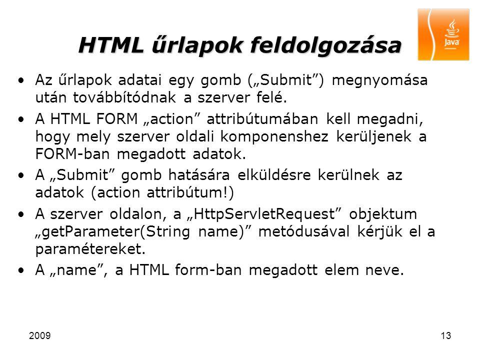 """200913 HTML űrlapok feldolgozása Az űrlapok adatai egy gomb (""""Submit"""") megnyomása után továbbítódnak a szerver felé. A HTML FORM """"action"""" attribútumáb"""