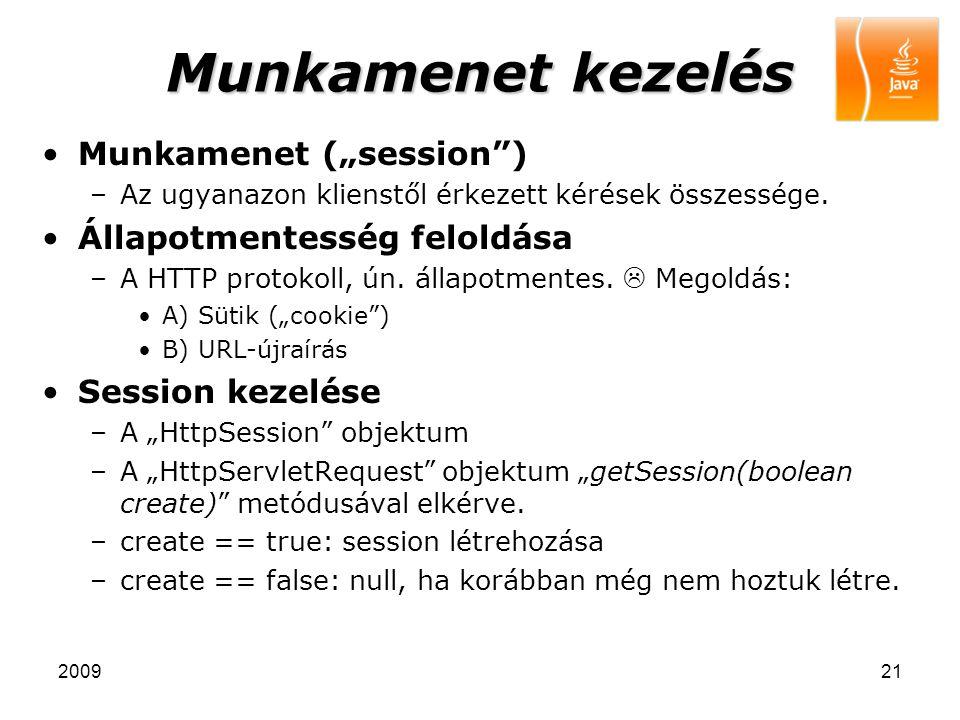 """200921 Munkamenet kezelés Munkamenet (""""session"""") –Az ugyanazon klienstől érkezett kérések összessége. Állapotmentesség feloldása –A HTTP protokoll, ún"""