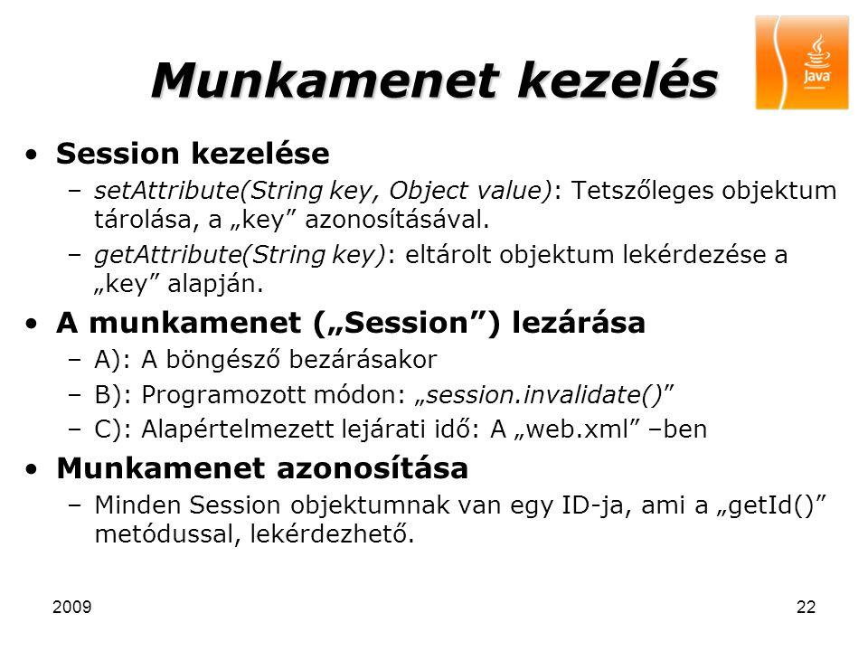 """200922 Munkamenet kezelés Session kezelése –setAttribute(String key, Object value): Tetszőleges objektum tárolása, a """"key"""" azonosításával. –getAttribu"""