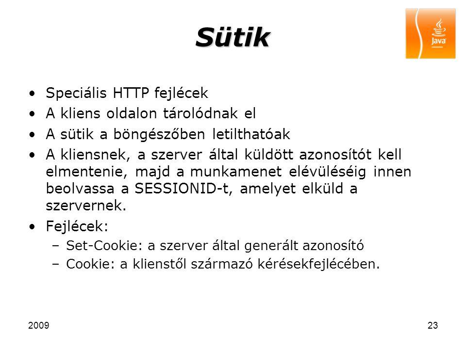200923 Sütik Speciális HTTP fejlécek A kliens oldalon tárolódnak el A sütik a böngészőben letilthatóak A kliensnek, a szerver által küldött azonosítót