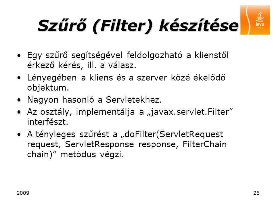 200925 Szűrő (Filter) készítése Egy szűrő segítségével feldolgozható a klienstől érkező kérés, ill. a válasz. Lényegében a kliens és a szerver közé ék