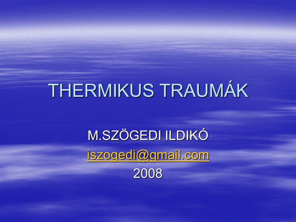 THERMIKUS TRAUMÁK M.SZÖGEDI ILDIKÓ iszogedi@gmail.com 2008