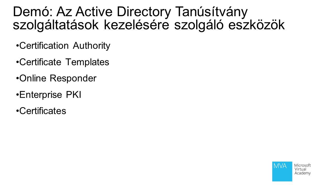Demó: Az Active Directory Tanúsítvány szolgáltatások kezelésére szolgáló eszközök Certification Authority Certificate Templates Online Responder Enter