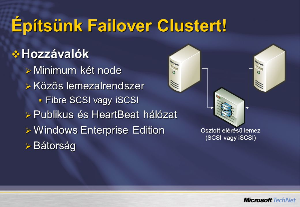 Építsünk Failover Clustert.