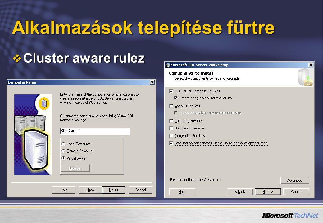 Alkalmazások telepítése fürtre  Cluster aware rulez