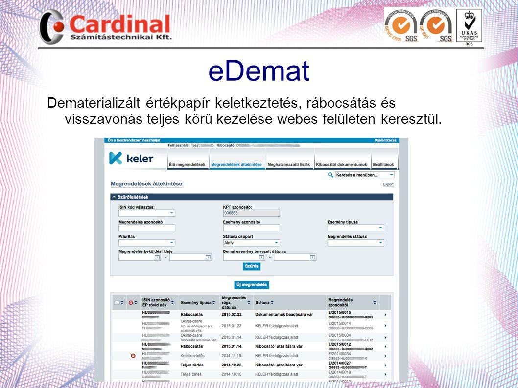 eDemat Dematerializált értékpapír keletkeztetés, rábocsátás és visszavonás teljes körű kezelése webes felületen keresztül.