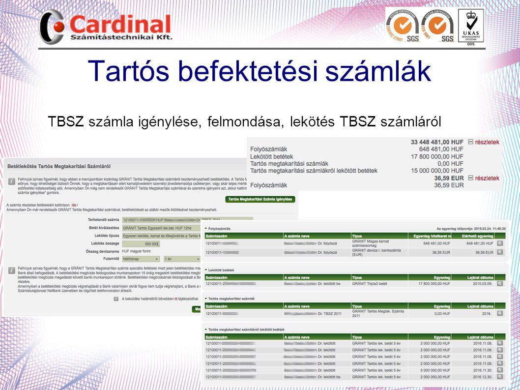 Tartós befektetési számlák TBSZ számla igénylése, felmondása, lekötés TBSZ számláról