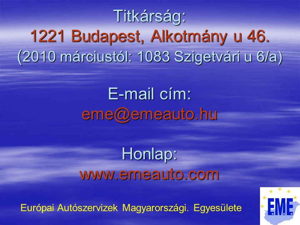 Titkárság: 1221 Budapest, Alkotmány u 46.