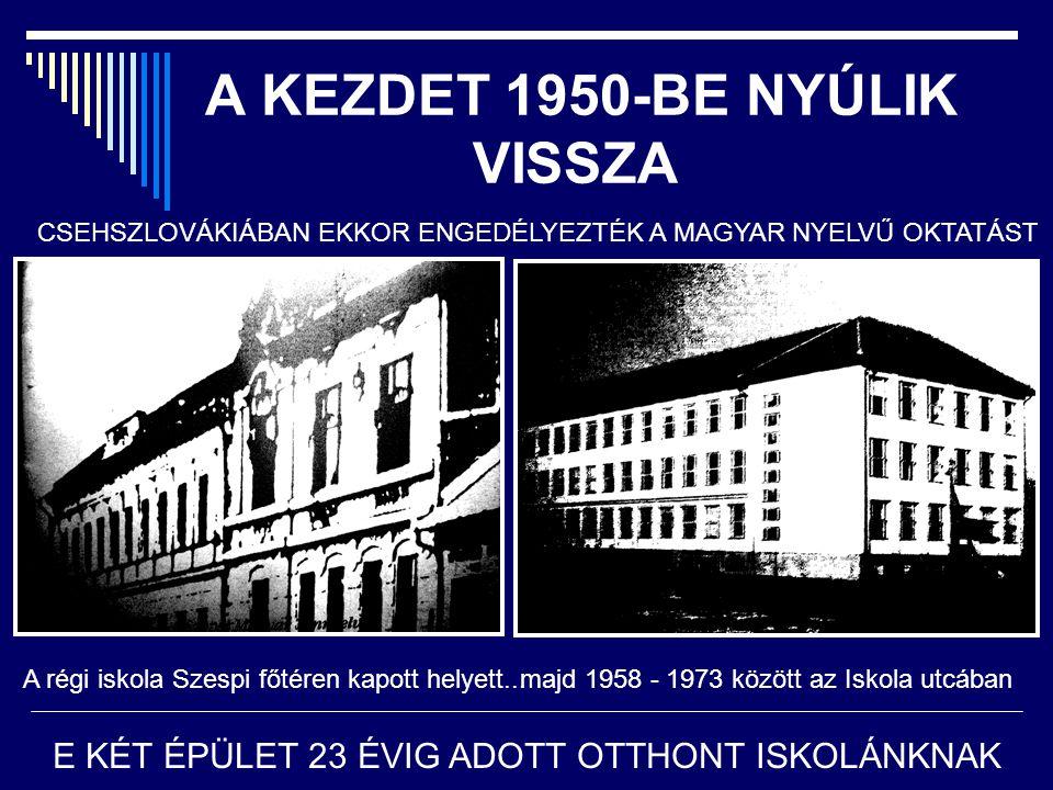 A KEZDET 1950-BE NYÚLIK VISSZA A régi iskola Szespi főtéren kapott helyett...majd 1958 - 1973 között az Iskola utcában E KÉT ÉPÜLET 23 ÉVIG ADOTT OTTH