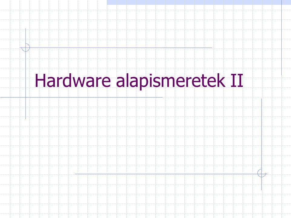 Hardware alapismeretek II