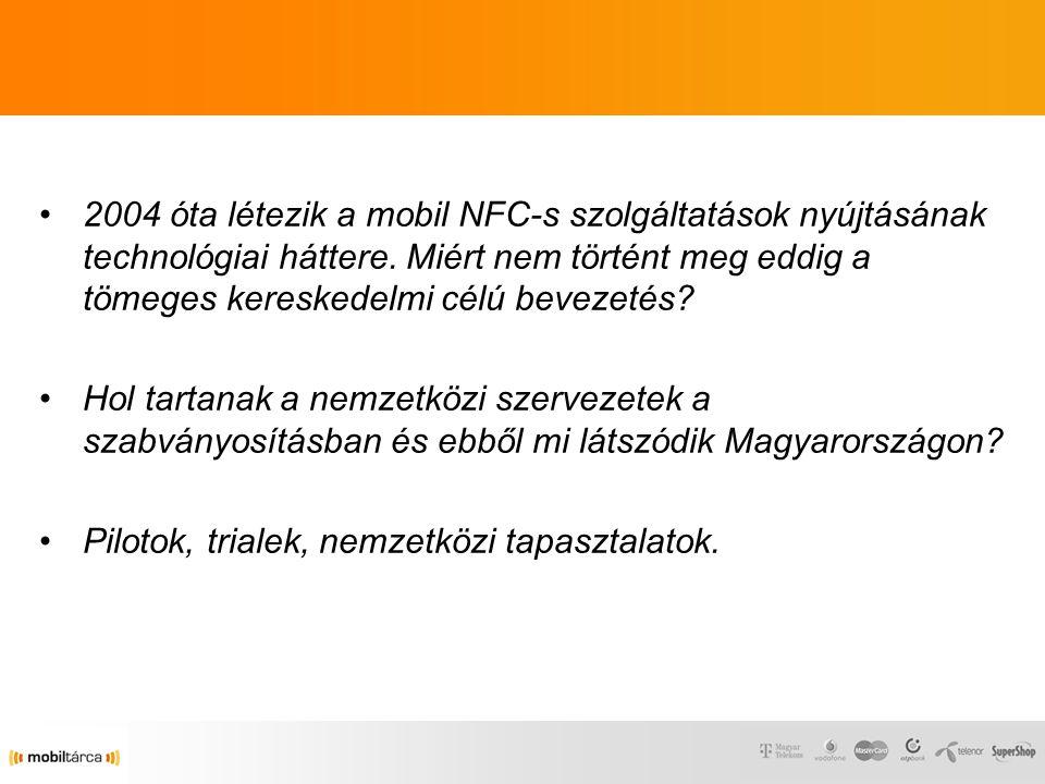 2004 óta létezik a mobil NFC-s szolgáltatások nyújtásának technológiai háttere.