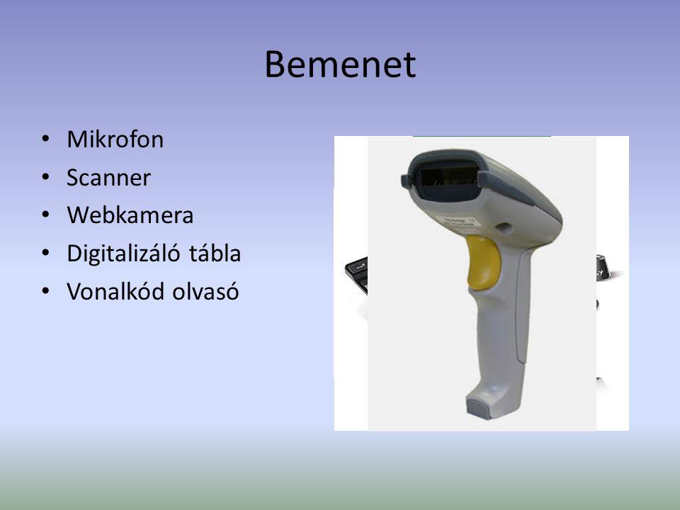 Bemenet Mikrofon Scanner Webkamera Digitalizáló tábla Vonalkód olvasó