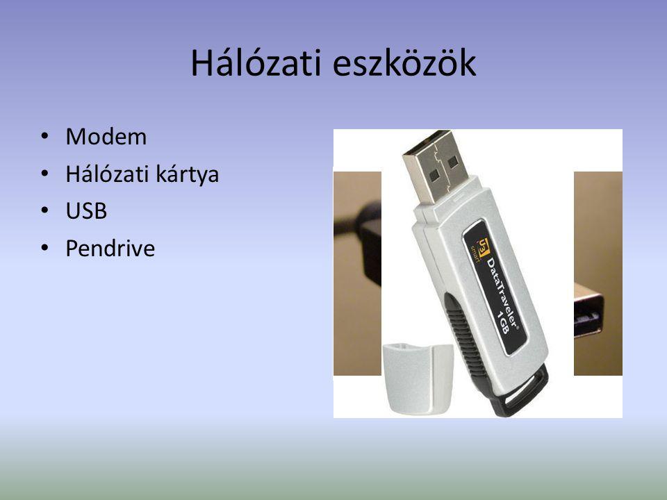Hálózati eszközök Modem Hálózati kártya USB Pendrive