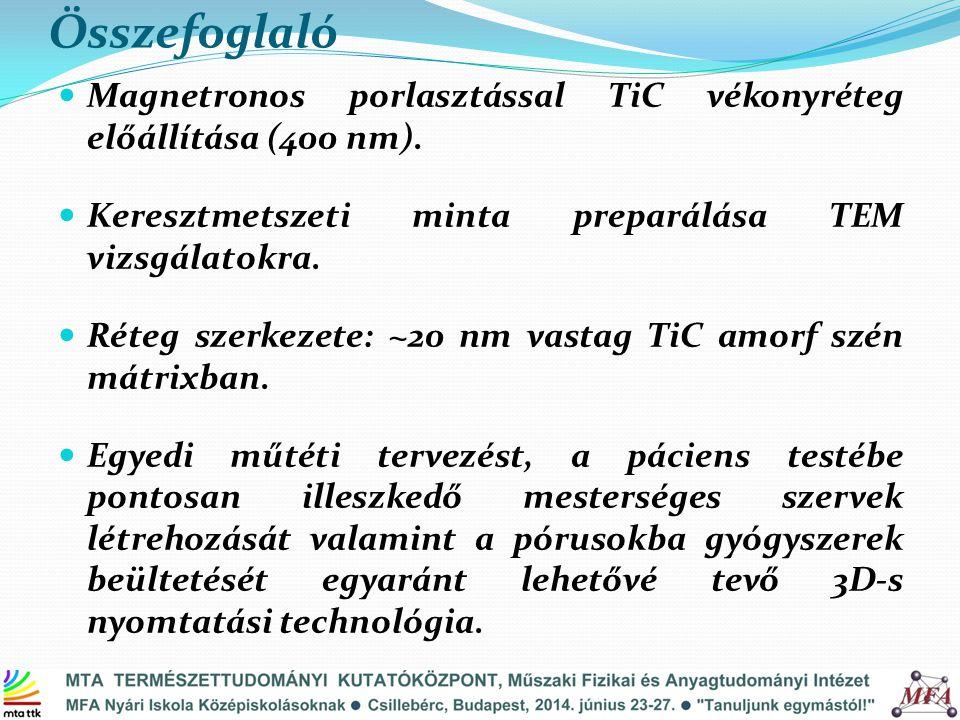 Összefoglaló Magnetronos porlasztással TiC vékonyréteg előállítása (400 nm). Keresztmetszeti minta preparálása TEM vizsgálatokra. Réteg szerkezete: ~2