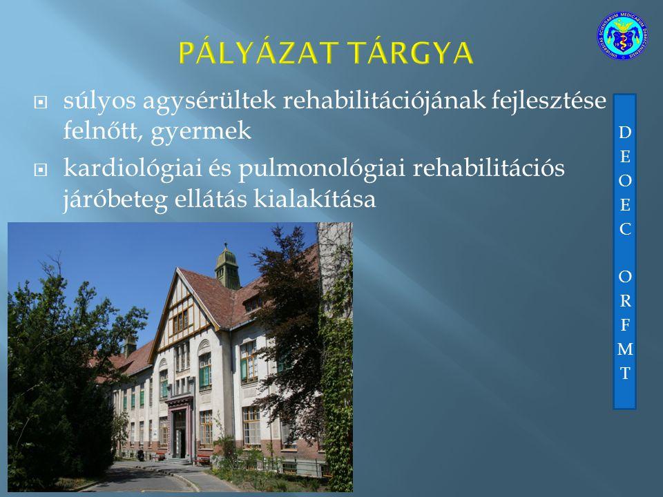  súlyos agysérültek rehabilitációjának fejlesztése felnőtt, gyermek  kardiológiai és pulmonológiai rehabilitációs járóbeteg ellátás kialakítása
