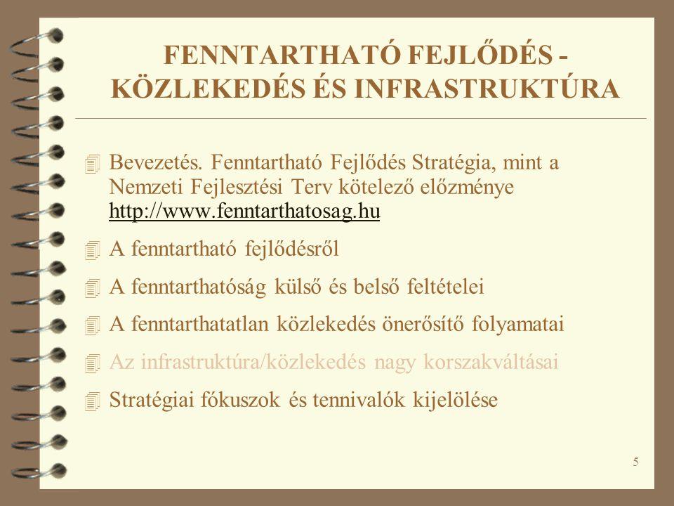 5 FENNTARTHATÓ FEJLŐDÉS - KÖZLEKEDÉS ÉS INFRASTRUKTÚRA 4 Bevezetés.