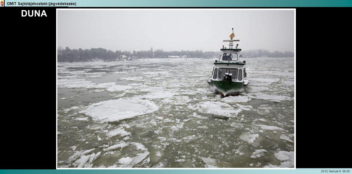 OMIT Sajtótájékoztató (jégvédekezés) 2012. február 9. 08:00 DUNA