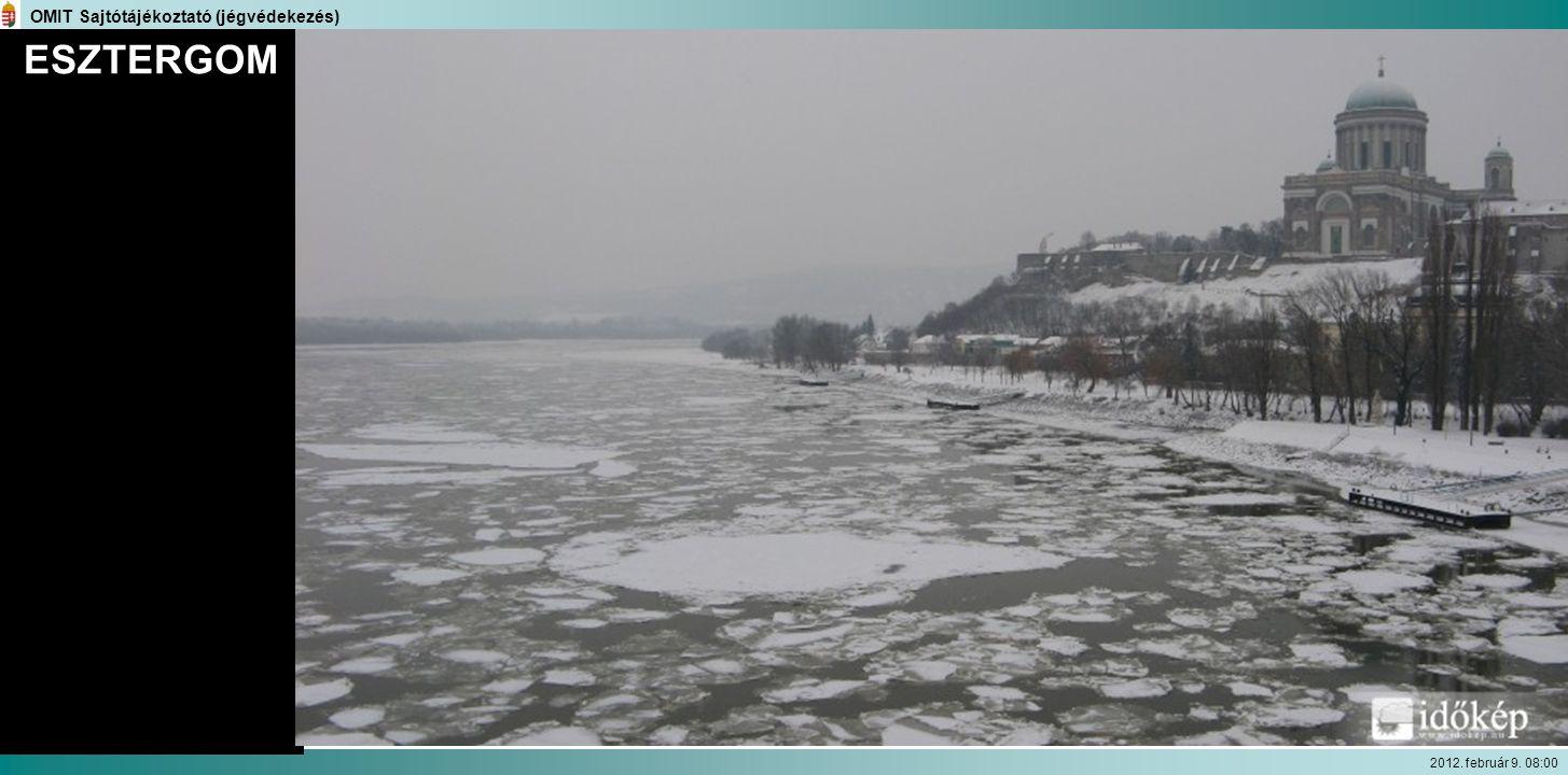 OMIT Sajtótájékoztató (jégvédekezés) 2012. február 9. 08:00 ESZTERGOM
