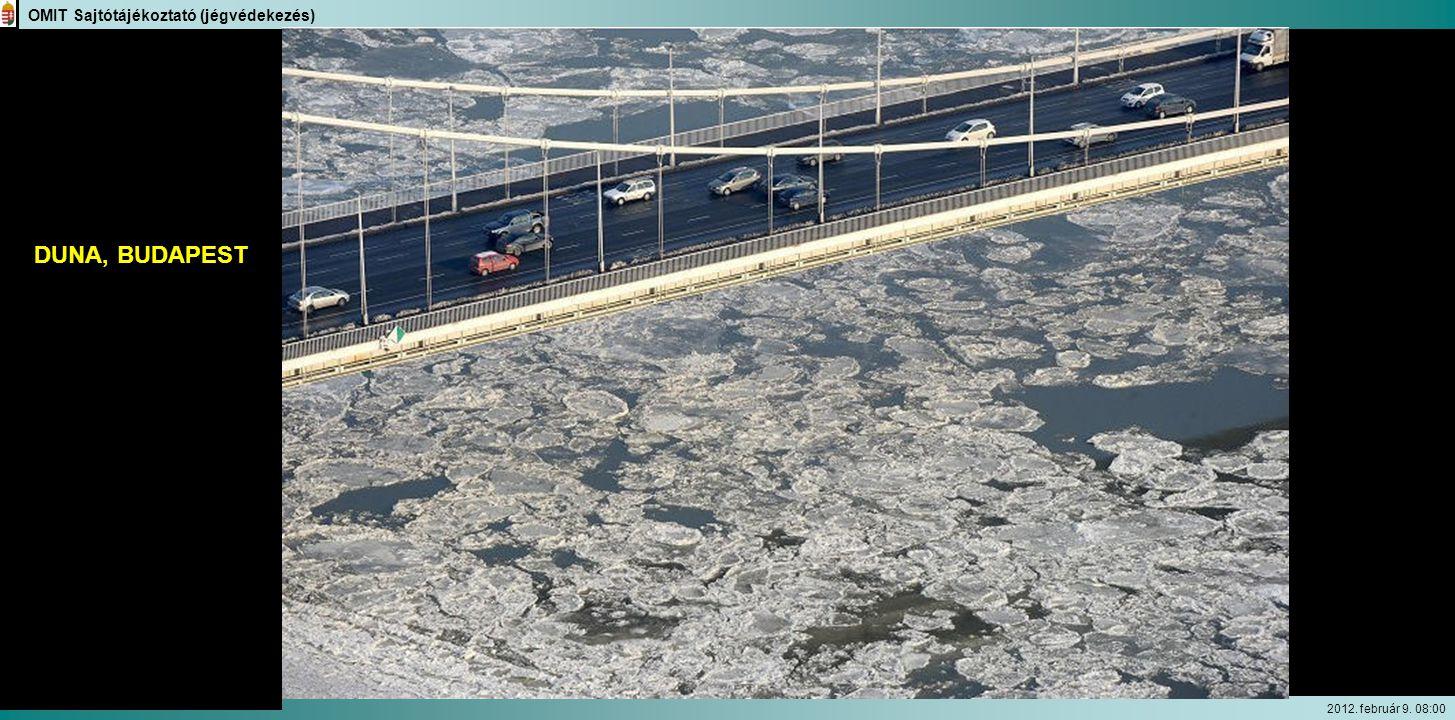 OMIT Sajtótájékoztató (jégvédekezés) 2012. február 9. 08:00 DUNA, BUDAPEST