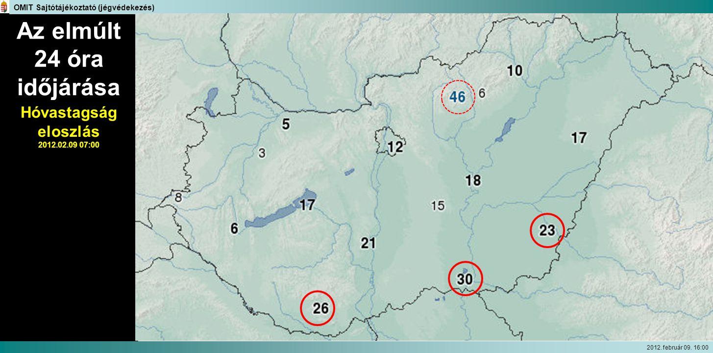 Az elmúlt 24 óra időjárása Hóvastagság eloszlás 2012.02.09 07:00 OMIT Sajtótájékoztató (jégvédekezés) 2012. február 09. 16:00