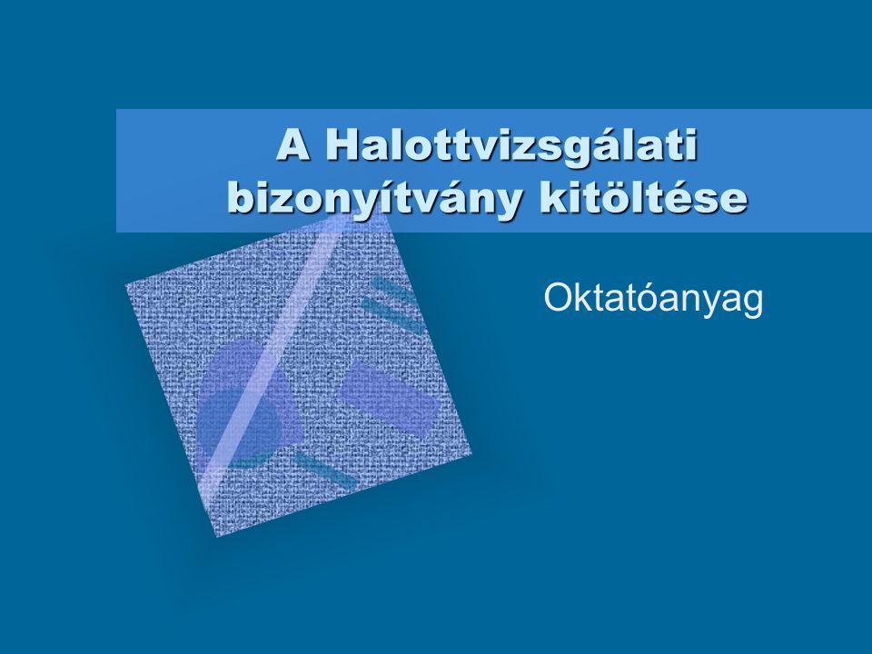 2 A haláloki statisztika iránti igény Melyek a vezető halálokok Magyarországon.