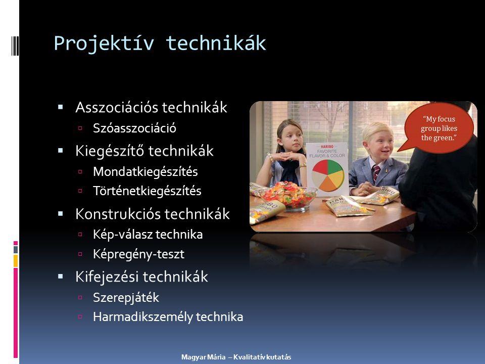 Projektív technikák  Asszociációs technikák  Szóasszociáció  Kiegészítő technikák  Mondatkiegészítés  Történetkiegészítés  Konstrukciós techniká