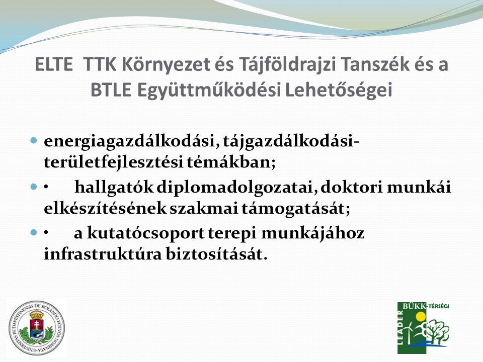 ELTE TTK Környezet és Tájföldrajzi Tanszék és a BTLE Együttműködési Lehetőségei energiagazdálkodási, tájgazdálkodási- területfejlesztési témákban; hal
