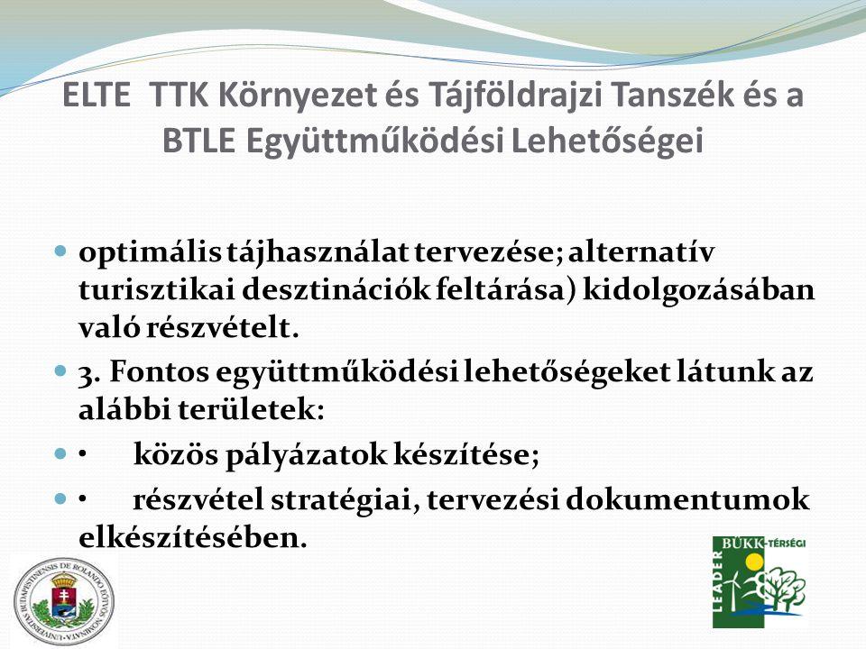 ELTE TTK Környezet és Tájföldrajzi Tanszék és a BTLE Együttműködési Lehetőségei optimális tájhasználat tervezése; alternatív turisztikai desztinációk