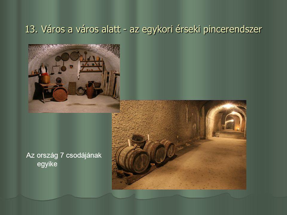 13. Város a város alatt - az egykori érseki pincerendszer Az ország 7 csodájának egyike