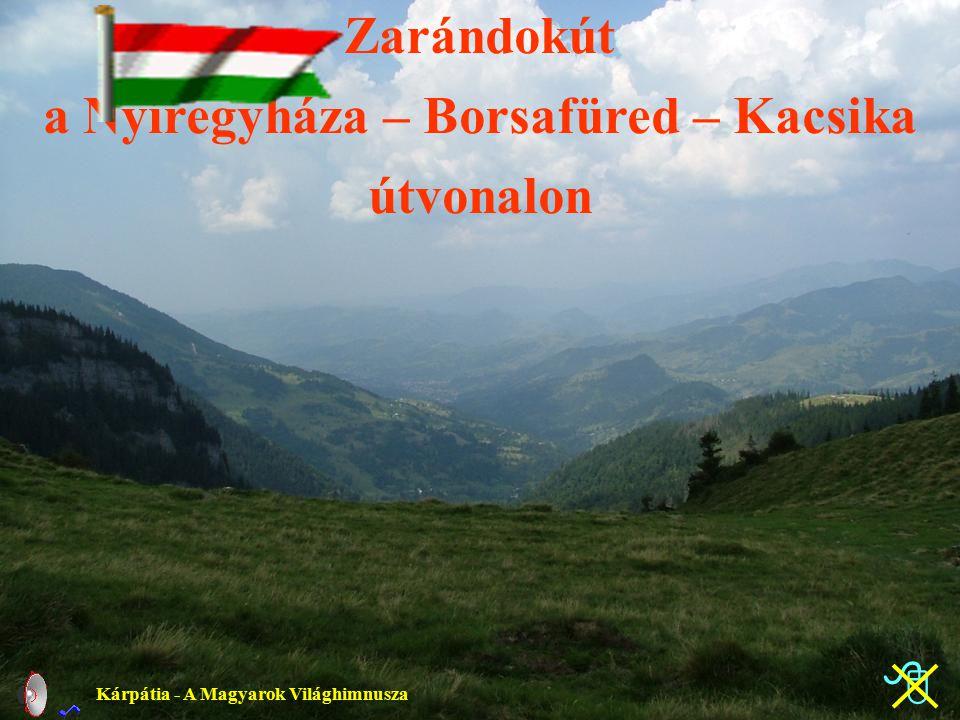 Zarándokút a Nyíregyháza – Borsafüred – Kacsika útvonalon Kárpátia - A Magyarok Világhimnusza 